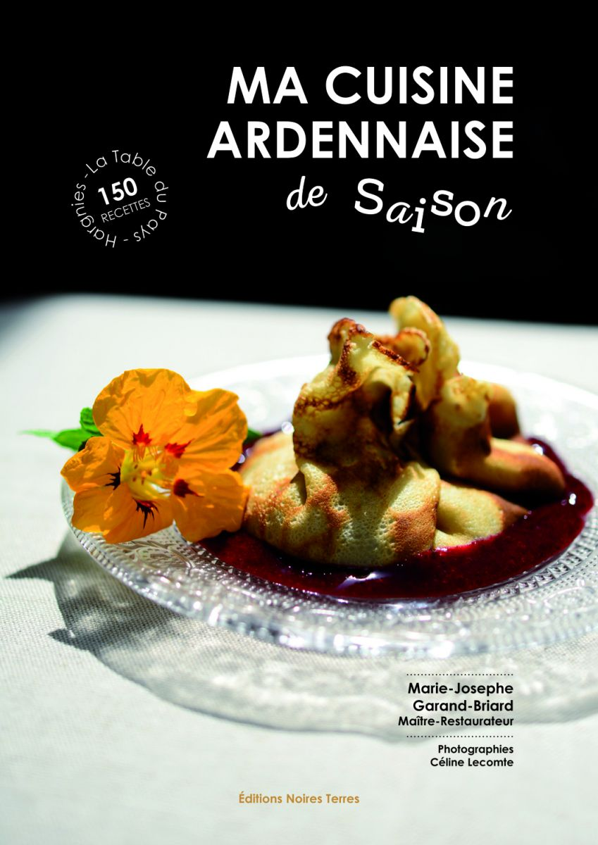 ma cuisine ardennaise de saison 150 recettes. Black Bedroom Furniture Sets. Home Design Ideas